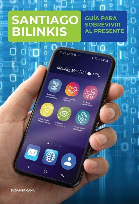 Bilinkis, recargado: cuenta cómo sobrevivir en la era digital